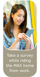 Take a survey while riding the MAX home from work.
