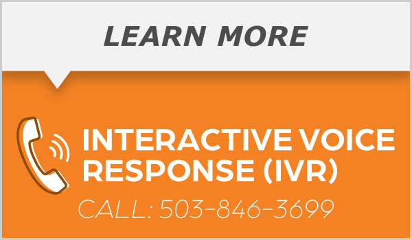 Interactive Voice Response (IVR) 503-846-3699