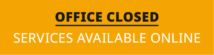 Offices closed - Services Available Online